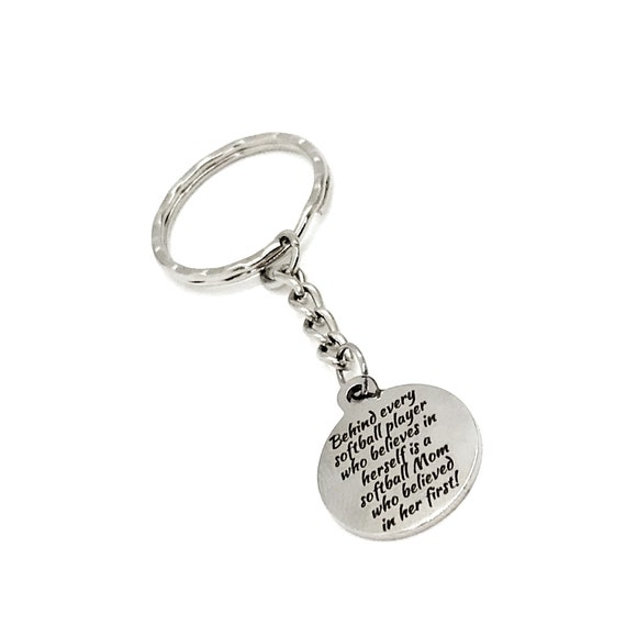 Softball Keychain, Softball Mom Gift, Behind Every Softball Player That Believes In Herself  Is A Softball Mom That Believed First, Mom Gift