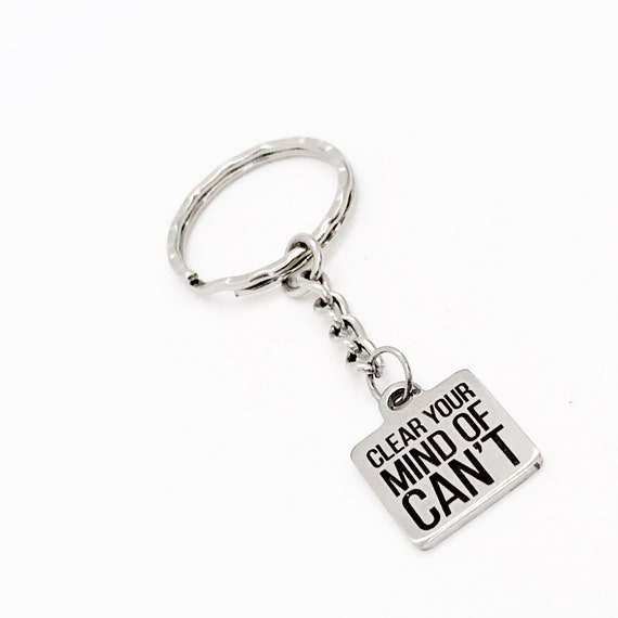 Encouragement Gift, Clear Your Mind Of Can't Keychain, Keychain Gift, Motivation Gift, Athlete Gifts, Direct Sales Team Gifts, Entreprenueur