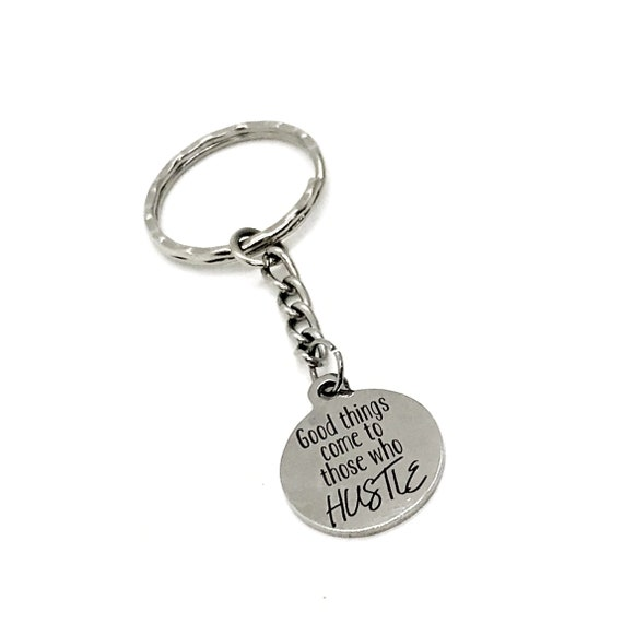 Encouragement Gift, Good Things Come To Those Who Hustle Make It Happen Keychain, Double sided Keychain, Encouragement Quote, Direct Sales