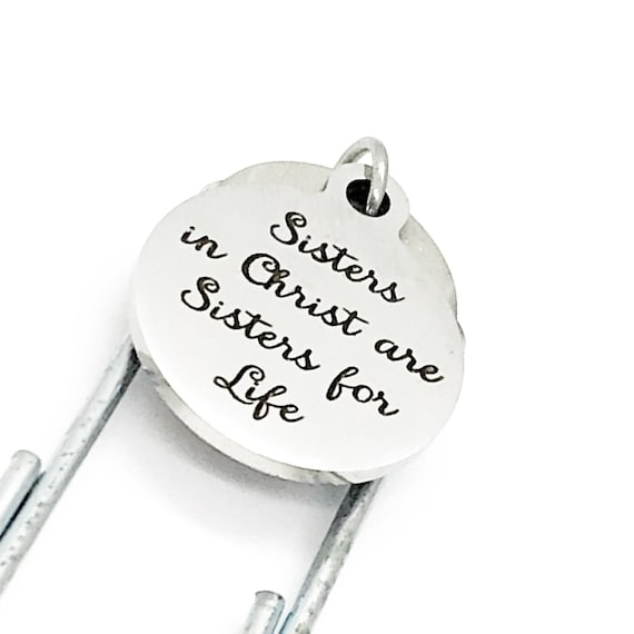 Bible Bookmark, Sisters In Christ Are Sisters For Life Bookmark, Charm Bookmark, Sunday School Gift, Baptism Gift, Bible Study Group Gift