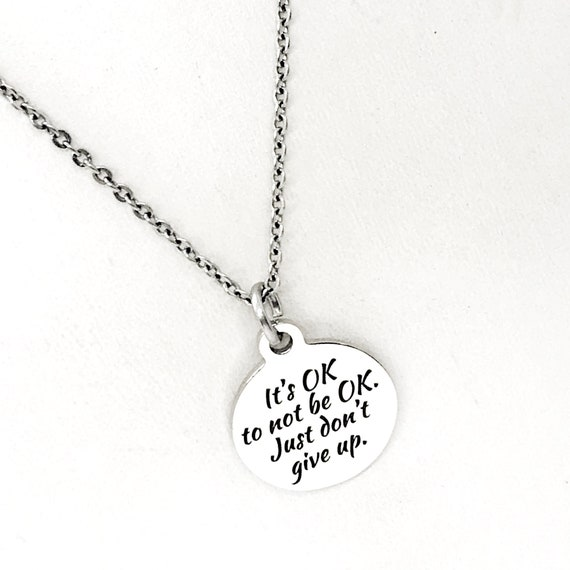 Encouragement Gifts, It's OK to Not Be OK Necklace, Don't Give Up, Motivation Gift, Motivation Quote, Encouraging Quote, Gift For Her