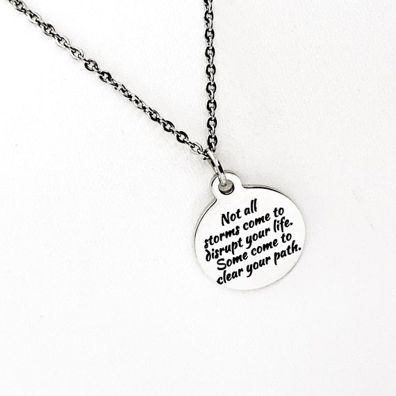 Sympathy Gift, Not All Storms Come To Disrupt Your Life Necklace, Encouraging Gift, Jewelry Gift, Moving On Gift, Motivating Quote Gift