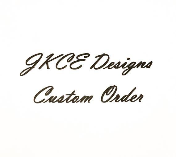 Custom Order for Juan