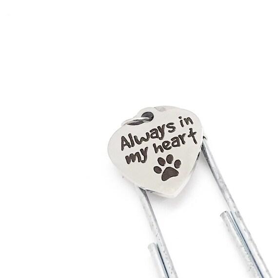 Pet Memorial Gift, Always In My Heart Bookmark, Paperclip Bookmark, Pet Memorial Charm, Pet Loss Gift, Charm Bookmark, Planner Bookmark