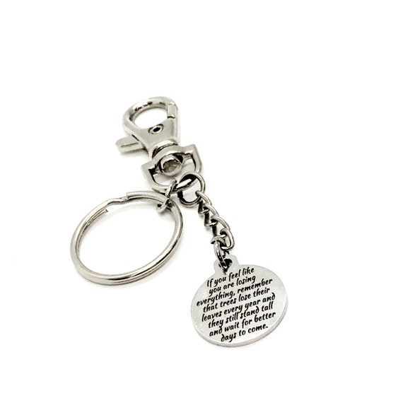 Motivational Gift, If You Feel Like You Are Losing Everything Keychain, Keychain Gift, Motivational Quote, Motivating Gift, Encouragement