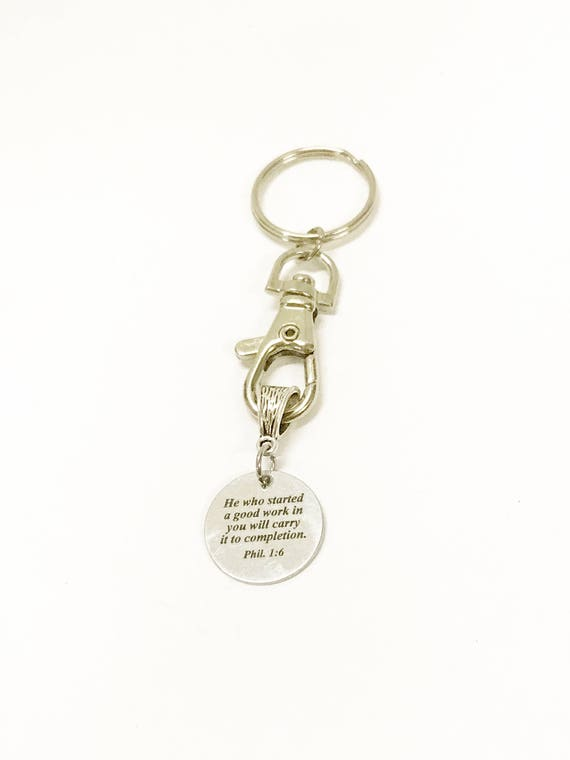 He Who Started A Good Work in You Will Carry It To Completion Keychain, Phil 1:6 Bible Verse Gift for Her, Sympathy Gift, Encouragement Gift