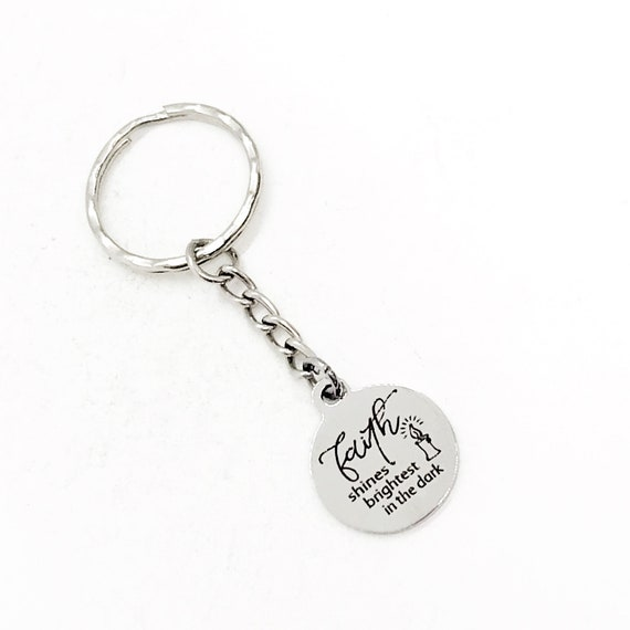Faith Gift, Faith Shines Brightest In The Dark Keychain, Christian Keychain, Charm Keychain, Baptism Gift, Confirmation Gift, Graduation