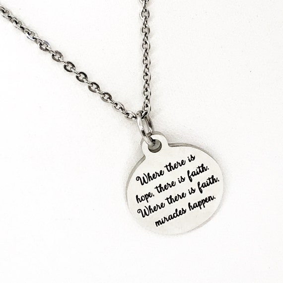 Faith Quote, Where There Is Hope There Is Faith, Where There Is Faith Miracles Happen Necklace, Faith Gift, Christian Gift, Hope And Faith