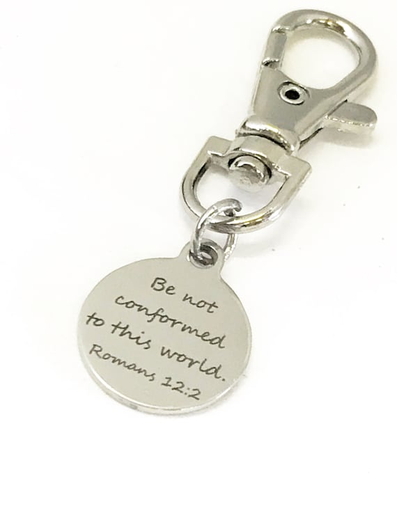 Christian Gifts, Be Not Conformed Zipper Pull, Bag Charm, Purse Charm, Christian Zipper Pull, Christian Bag Charm, Bible Verse Bag Charm