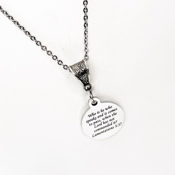 Scripture Gift, Lamentations 3 37 Necklace, Who Is He Who Speaks And It Comes To Pass When The Lord Has Not Commanded It, Faith Gift