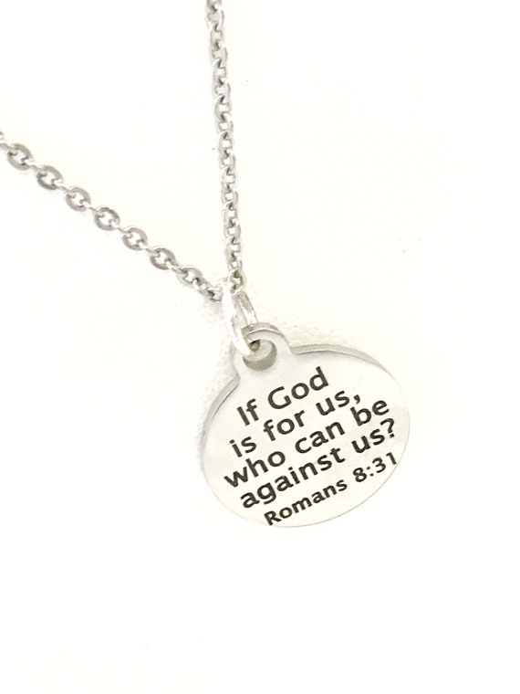 Christian Necklace, Christian Jewelry, If God Is For Us Who Can Be Against Us Necklace, Christian Gift, Bible Verse Necklace, Anti Bullying
