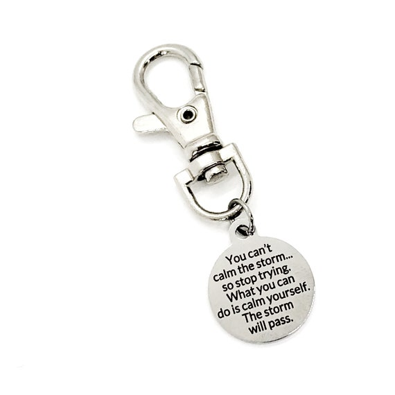 Encouraging Gift, You Can't Calm The Storm, The Storm Will Pass, Bag Charm, Keychain Clip, Sympathy Gift, Encouraging Quote, Calm Yourself