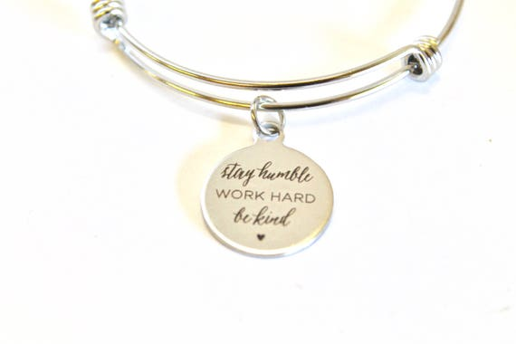 Stay Humble Work Hard Be Kind Expanding Bangle Charm Bracelet, Graduation Gift, Life Lessons, Gift for Her, Encouragement Gift, Jewelry Gift