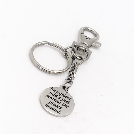 Patience Gift, Be Patient, God's Just Moving the Pieces Around Keychain, God's Plan Gift, Encouragement Gift, Motivational Quote