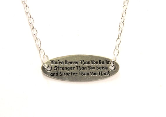 Braver Than You Believe - Stronger Than You Seem - Smarter Than You Think Chain Necklace, Inspirational, Believe In Yourself, Motivational