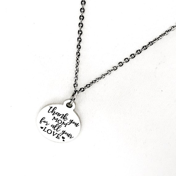 Mom Gift, Thank You Mom For All Your Love Necklace, Mom Jewelry, Gift For Mom, Mothers Day Gift, Gift For Her, Wife Gift, Mother Gift