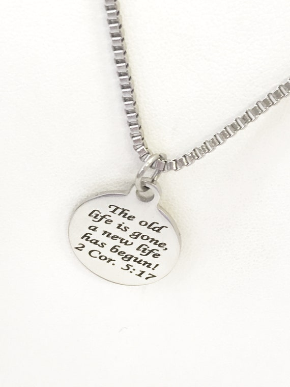 Christian Gift, Recovery Gift, The Old Life Is Gone A New Life Has Begun Necklace, Men Christian Jewelry, Christian Necklace, Baptism Gift