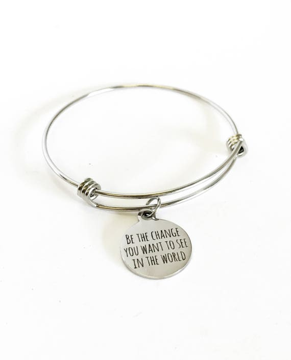 Be The Change You Want To See In The World Stacking Expanding Bangle Charm Bracelet, Encouragement Gift, Social Consciousness Jewelry Gift