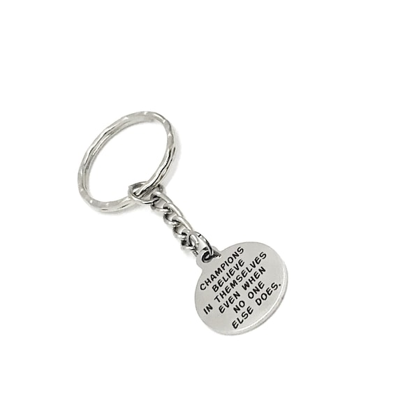 Motivation Gift, Champions Believe In Themselves Even When No One Else Does, Motivation Keychain, Sports Gift, Son Gift, Daughter Gift