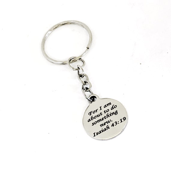 Christian Gift, Christian Keychain, For I Am About To Do Something New Keychain, Isaiah 43 19 Charm, Christian Charm, Religious Gift