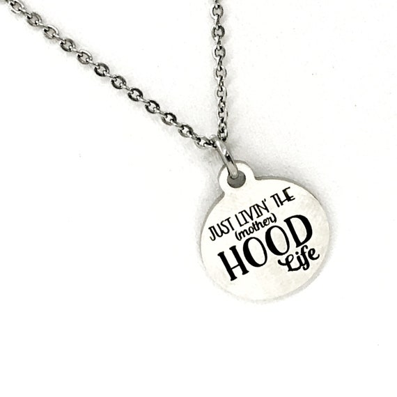 Mom Necklace, Just Livin The (Mother)HOOD Life Necklace, Mom Gift, Mothers Day Gift, Gift For Mom, New Mom Gift, Stainless Steel Necklace