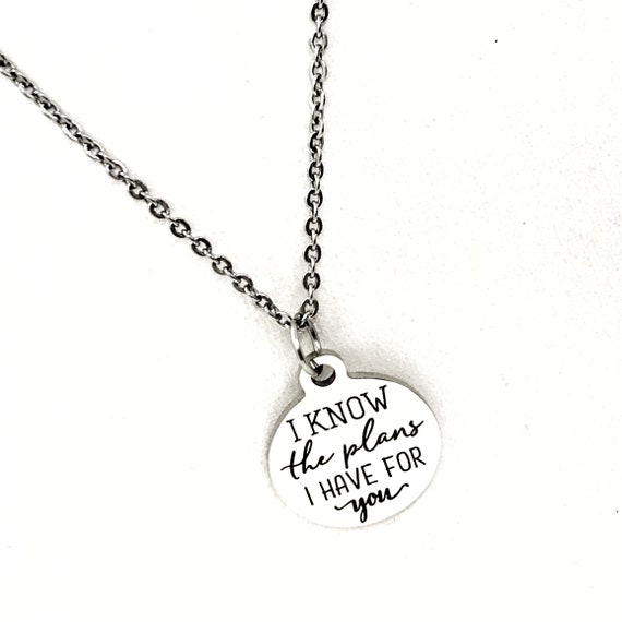 I Know The Plans I Have For You Necklace, Jeremiah 29 11 Necklace, Faith Gift, Daughter Gift, New Journey Gift, Gift For Her, Scripture Gift