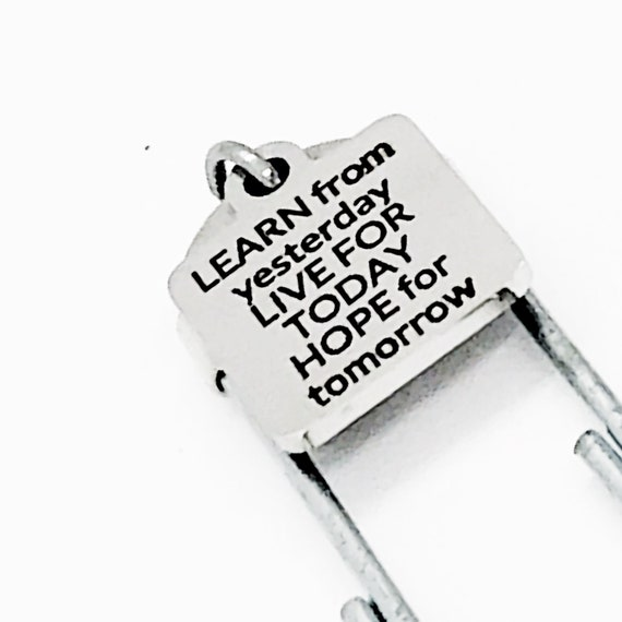 Bookmark Gift, LEARN From Yesterday, LIVE For Today, HOPE For Tomorrow Bookmark, Planner Bookmark, Charm Bookmark, Paperclip Bookmark
