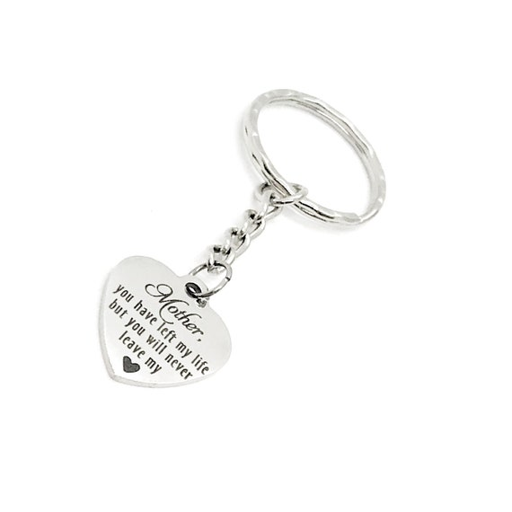 Mom Memorial, Mother You Have Left My Life But You Will Never Leave My Heart Keychain, Memorial Keychain, Remembering Mother, Mother Loss