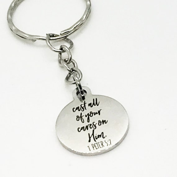 Christian Keychain, Cast All Of Your Cares On Him Keychain, 1 Peter 5 7 Keychain, Christian Sympathy Gift, Bible Verse Gift, Scripture Gift