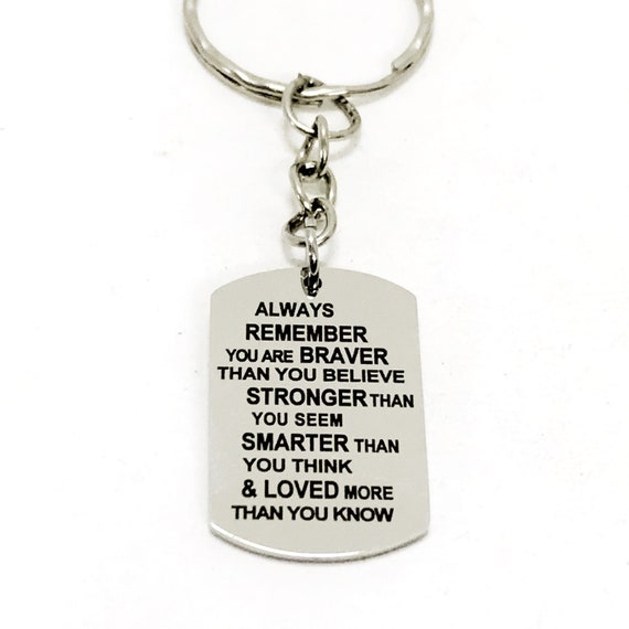 Encouragement Gift, Braver Stronger Smarter Loved Dogtag Keychain, Son Gift, Daughter Gift, Husband Gift, Encouraging Keychain Gift