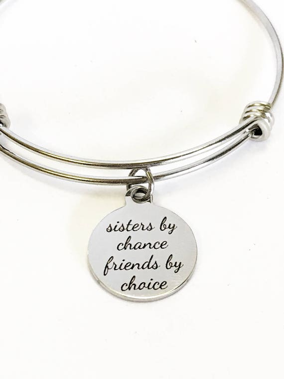 Sisters By Chance Friends By Choice Expanding Bangle Charm Bracelet, Sister Jewelry Gift, Sister In Law Gift, Sisters And Friends Forever