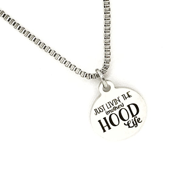 Mom Necklace, Just Livin The (Mother)HOOD Life Necklace, Mom Gift, New Mom Gift, Mom Group Gifts, Stainless Necklace, Mothers Day Gift