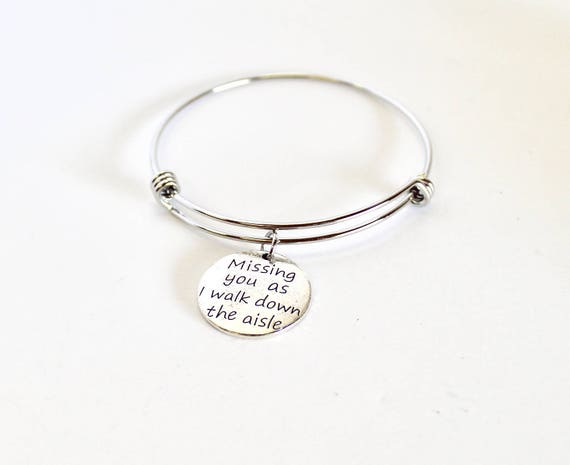 Missing You As I Walk Down The Aisle Expanding Bangle Charm Bracelet, Wedding Jewelry, Remembrance of Dad, Remembrance of Mom, Gift for Her