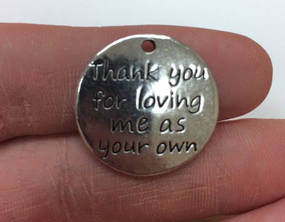 Thank You For Loving Me As Your Own Charm Pendant, 1 piece, 23mm