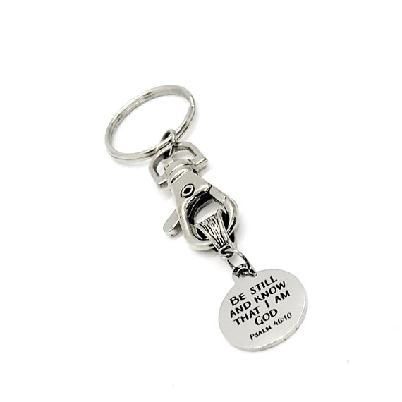 Faith Gift, Be Still And Know That I Am God Keychain, Psalm 46 10, Scripture Gift, Scripture Quote, Faith Quote, Christian Gift, Bible Verse