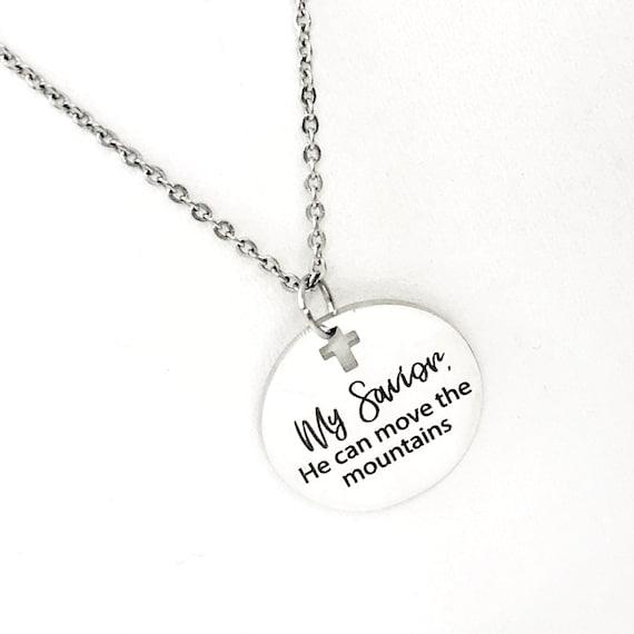 Faith Gift, My Savior, He Can Move The Mountains Necklace, Faith Necklace, Christian Gift, Mustard Seed Faith, Mountain Moving Faith