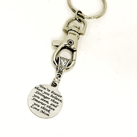 Keychain Gift, Braver Stronger Smarter Keychain, Love Mom Keychain, Gift For Son, Gift For Daughter, Braver Than You Believe Keychain