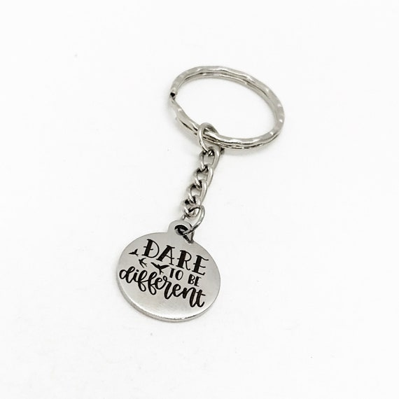 Motivation Gift, Dare To Be Different Keychain, Encouragement Gift, Be Unique, Be Yourself, Motivating Quote, Encouraging Quote Keychain