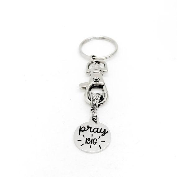 Faith Gift, Pray Big Keychain, Keychain Gift, Faith Keychain, Christian Keychain, Christian Gift, Sunday School Gift, Prayer Circle Gift