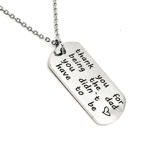 Dad Gift, Husband And Dad Necklace, Stepdad Gift, Thank You For Being The  Dad You Didn't Have To Be, Dogtag Necklace, Gift For Him