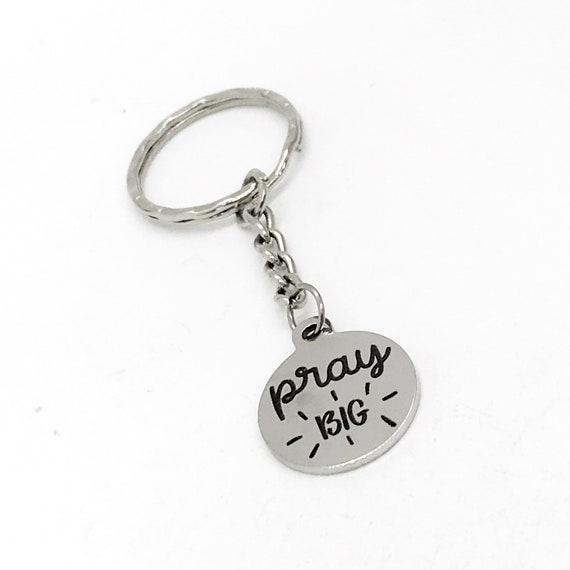 Faith Gift, Pray Big Keychain, Pray Big Charm, Faith Keychain, Charm Keychain, Christian Gifts, Prayer Circle Gifts, Prayer Group Gifts