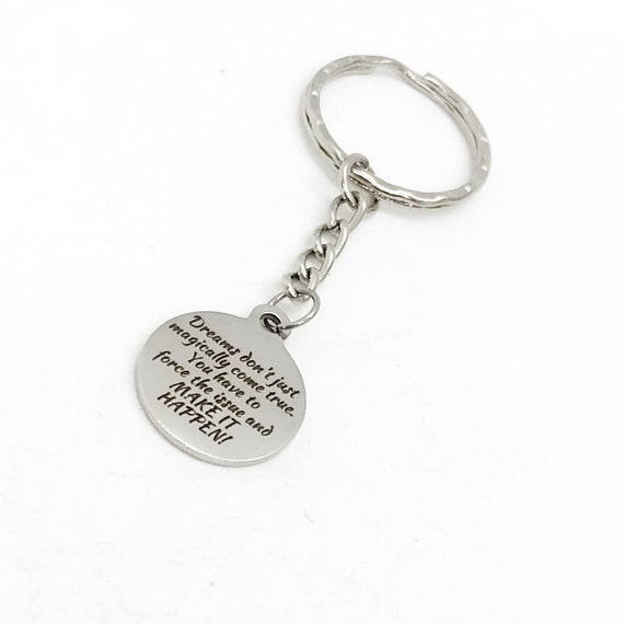 Motivation Gift, Make It Happen Keychain, Encouragement Gift, Make Your Dreams Come True, Motivating Quote, Encouraging Quote Keychain