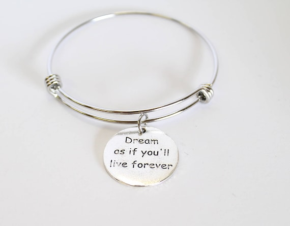 Dream As If You'll Live Forever Expanding Bangle Charm Bracelet, Gift For Her, Girlfriend Gift, Wife Jewelry Gift, Gift For Wife, Inspiring