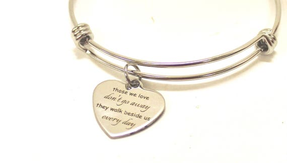Those We Love Don't Go Away They Walk Beside Us Every Day Expanding Bangle Charm Bracelet, Sympathy Gift for Her, Jewelry Gift Bracelet