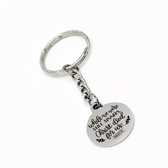 Faith Keychain, While We Were Still Sinners Christ Died For Us Keychain, Romans 5 8, Faith Gift, Charm Keychain, Christian Keychain Gift