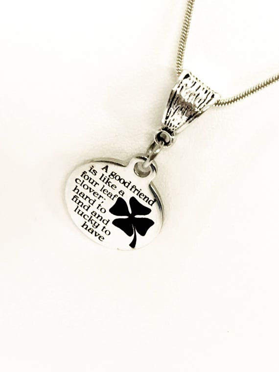 Good Friend Necklace, A Good Friend Is Like A Four Leaf Clover Necklace, Best Friend Jewelry, Best Friend Gift, Girlfriend Gift, Friend Item