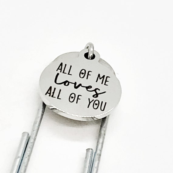 Bookmark Gift, All Of Me Loves All Of You Bookmark, Charm Bookmark, Planner Gift, Planner Bookmark, Love Gifts, Husband Gift, Wife Gift