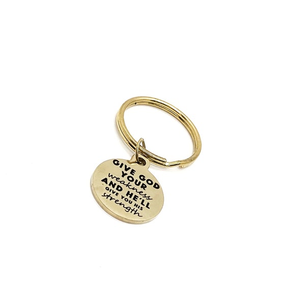 Faith Gift, Give God Your Weakness And He Will Give You His Strength Keychain, Christian Gift, Christian Faith, Charm Keychain Gift