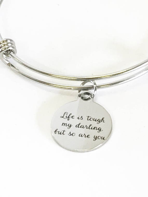 Life Is Tough My Darling But So Are You Stacking Expandable Bangle Charm Bracelet, Encouragement Jewelry Gift For Her, Sympathy Gift