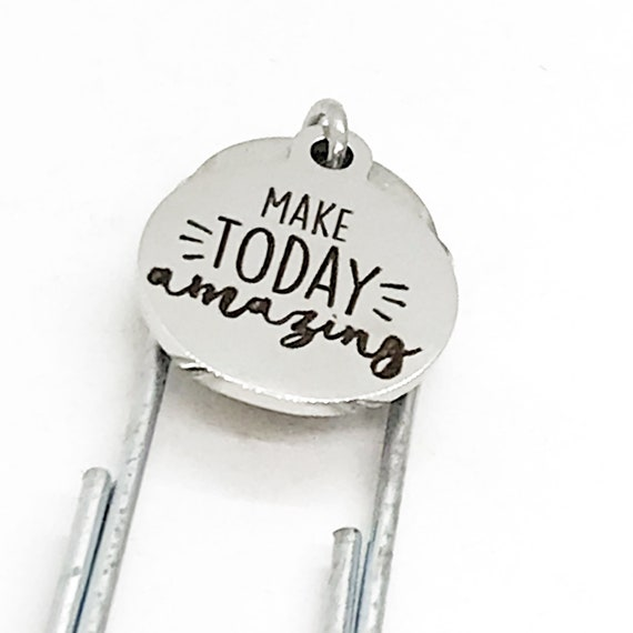 Bookmark Gift, Make Today Amazing Bookmark, Charm Bookmark, Planner Gift, Planner Bookmark, Positivity Gifts, Motivating Gift, Encouraging
